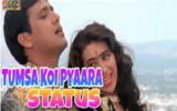 old hindi Tumsa Koi Pyaara Song Status Video